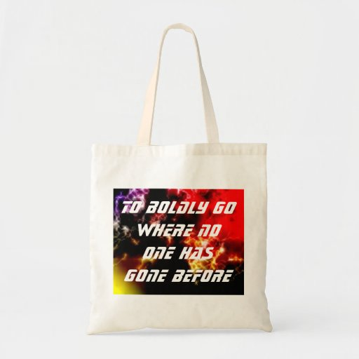 To Boldly Go Where No One Has Gone Before Tote Bag