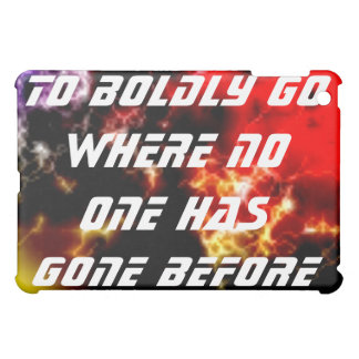 To Boldly Go Where No One Has Gone Before iPad Mini Covers