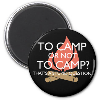 To Camp? Magnet