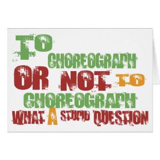 To Choreograph Greeting Card