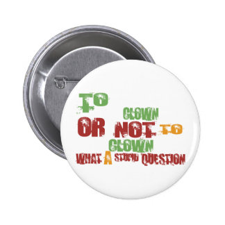 To Clown 6 Cm Round Badge