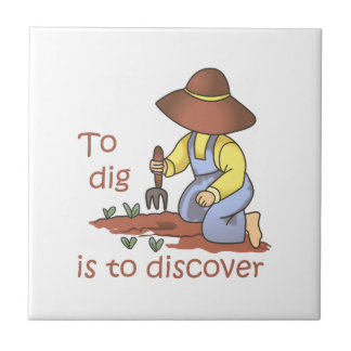 To Dig Is To Discover Small Square Tile