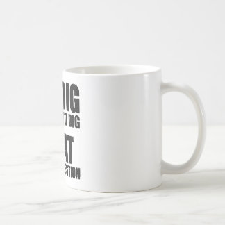 To Dig or Not to Dig, That is the Question Coffee Mugs