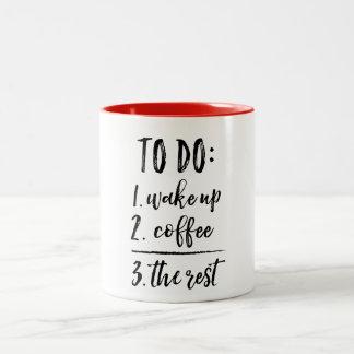 To Do List Drink Coffee Funny Two-Tone Coffee Mug