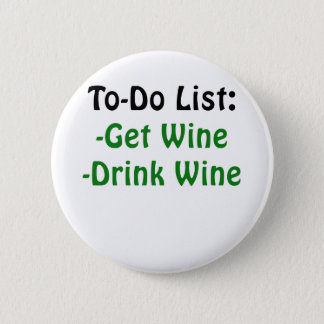 To Do List Get Wine Drink Wine 6 Cm Round Badge
