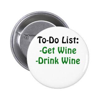 To Do List Get Wine Drink Wine 6 Cm Round Badge