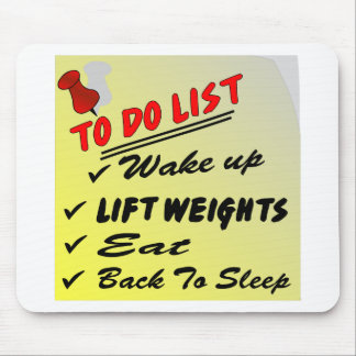 To Do List Wake Up Lift Weights Eat Back To Sleep Mouse Mat