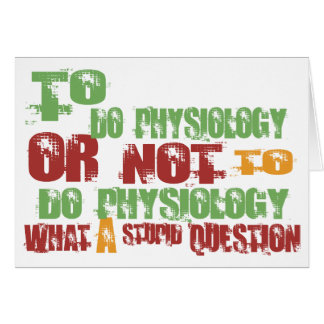 To Do Physiology Greeting Card