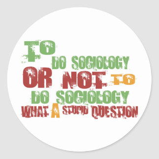 To Do Sociology Classic Round Sticker