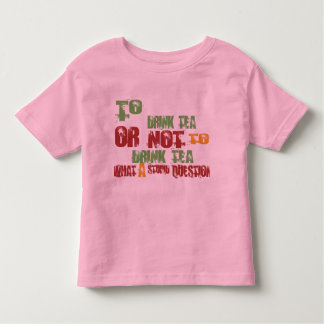To Drink Tea Toddler T-Shirt