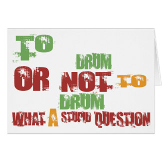 To Drum Card