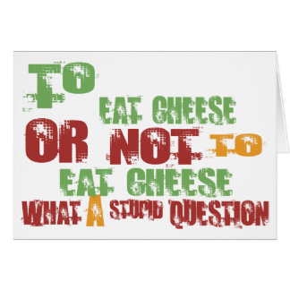 To Eat Cheese Greeting Card