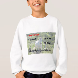 To eat or not to eat. sweatshirt