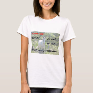 To eat or not to eat. T-Shirt