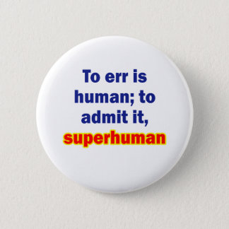 To err is human 6 cm round badge