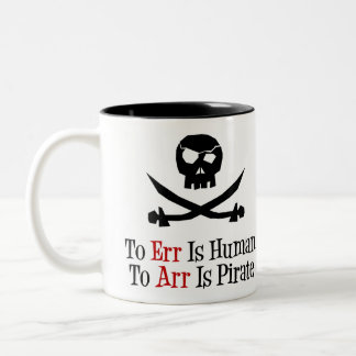 To Err Is Human...To Arr is Pirate Two-Tone Coffee Mug