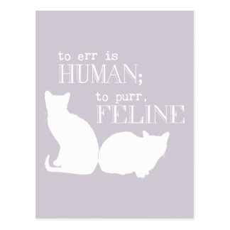 To err is human to purr feline - all colours postcard