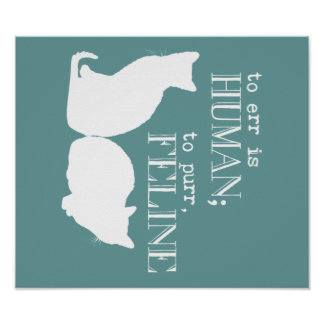 To err is human to purr feline - all colours poster