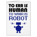 To Err Is Human, To Whir Is Robot Cards