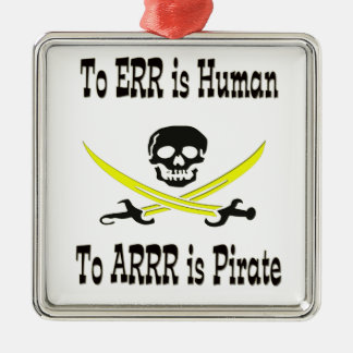 To Errr is Human, To Arrrr is Pirate! Christmas Ornament