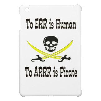 To Errr is Human, To Arrrr is Pirate! iPad Mini Case