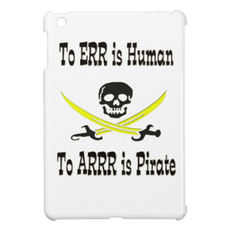To Errr is Human, To Arrrr is Pirate! iPad Mini Covers