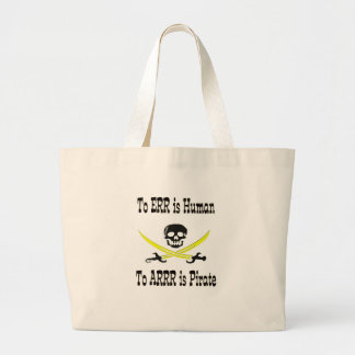 To Errr is Human, To Arrrr is Pirate! Large Tote Bag