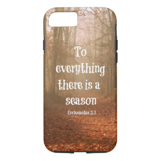 To everything there is a season Bible Verse iPhone 7 Case