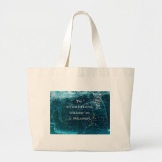 To Everything There is a Season. Jumbo Tote Bag