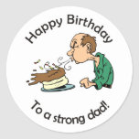To father: Happy birthday to a strong dad Classic Round Sticker
