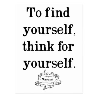 To find yourself, think for yourself - Socrates Postcard