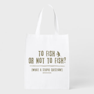 To Fish or Not To Fish? What a Stupid Question! Reusable Grocery Bag