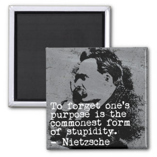 To forget one's purpose... - Nietzsche Magnet