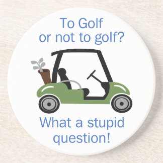 To Golf Or Not Beverage Coaster