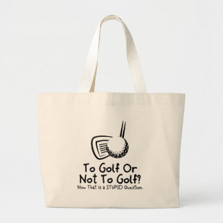 To Golf Or Not To Golf Jumbo Tote Bag