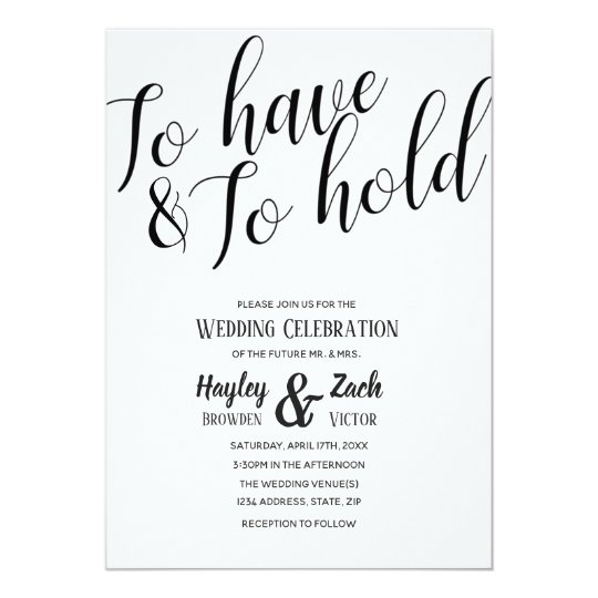 To Have And To Hold Calligraphy Wedding Invitation