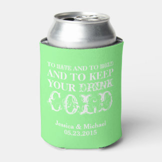 To have and to hold keep your drink cold wedding