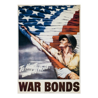 To Have and to Hold - War Bonds - Vintage WW2 Poster