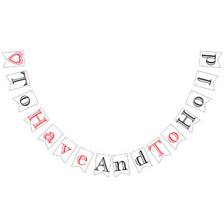 TO HAVE AND TO HOLD WEDDING SIGN DECOR BUNTING
