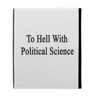 To Hell With Political Science iPad Folio Cover