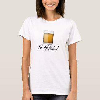 To Hitch! T-Shirt