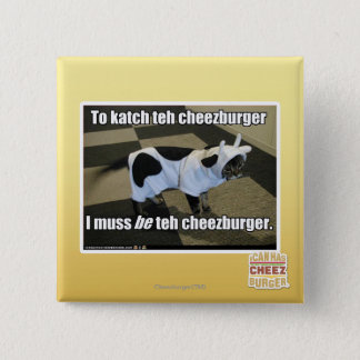 To katch teh cheezburger 15 cm square badge