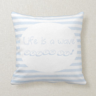 To kiss life is a wave cushion