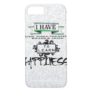 To Learn Happiness iPhone 7 Case