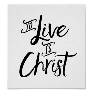 To Live is Christ Art Print
