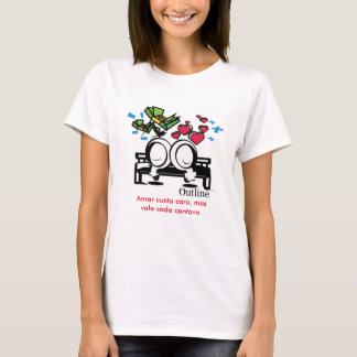 To love cost expensive, but is valid each cent T-Shirt