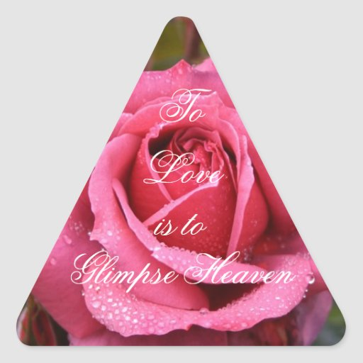 To Love is to Glimpse Heaven Triangle Stickers