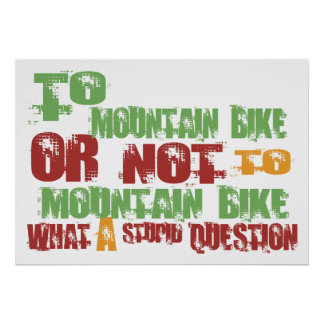 To Mountain Bike Poster