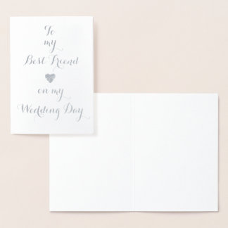 To My Best Friend on my Wedding Day Foil Card