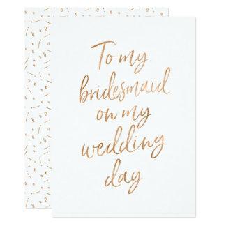 To my bridesmaid on my wedding day card